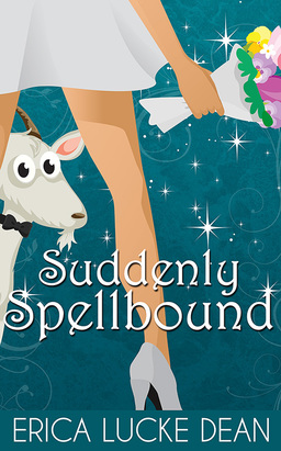 Suddenly Spellbound (The Ivie McKie Chronicles #2) by Erica Lucke Dean