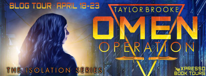 The Omen Operation (Isolation #1)  by Taylor Brooke