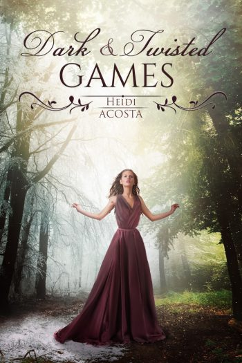 Dark & Twisted Games (Hearts of Faeylon #1) by Heidi Acosta