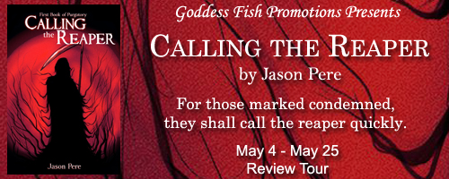 Calling the Reaper (First Book of Purgatory #1) by Jason Pere