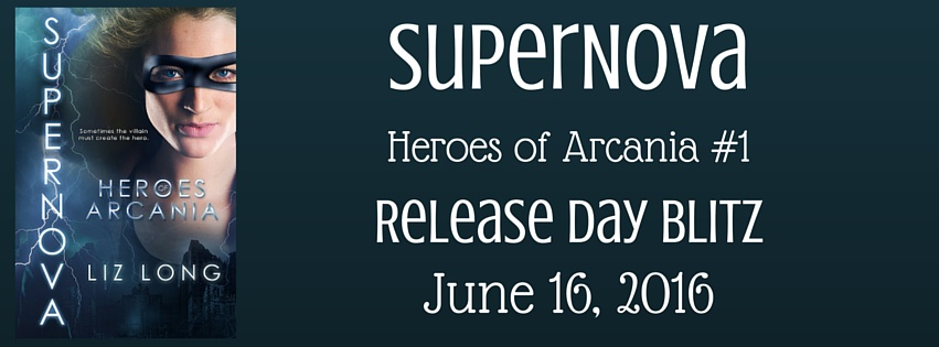 Supernova (Heroes of Arcania #1) by Liz Long