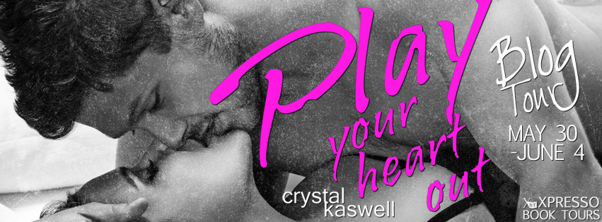 Play Your Heart Out (Sinful Serenade #4) by Crystal Kaswell