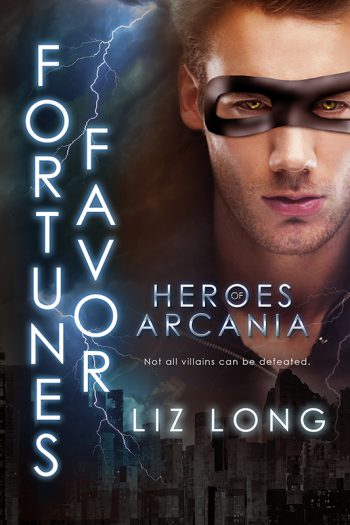 Fortune's Favor (Heroes of Arcania #2) by Liz Long