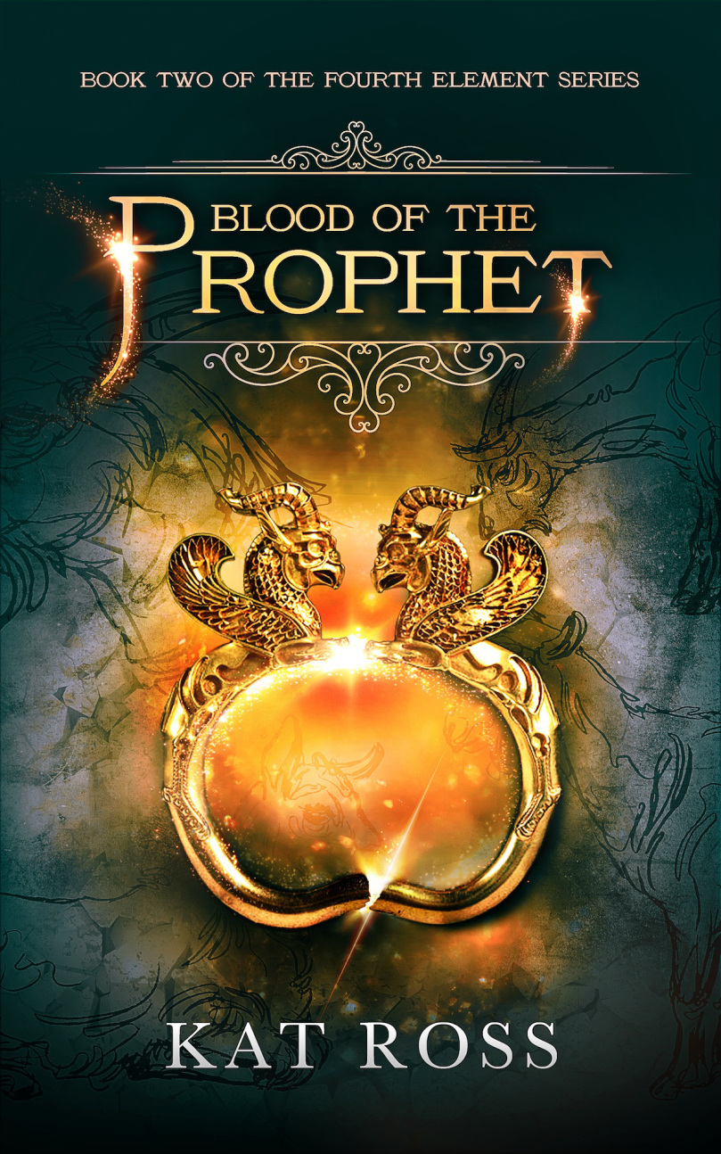Blood of the Prophet (The Fourth Element #2) BY KAT ROSS