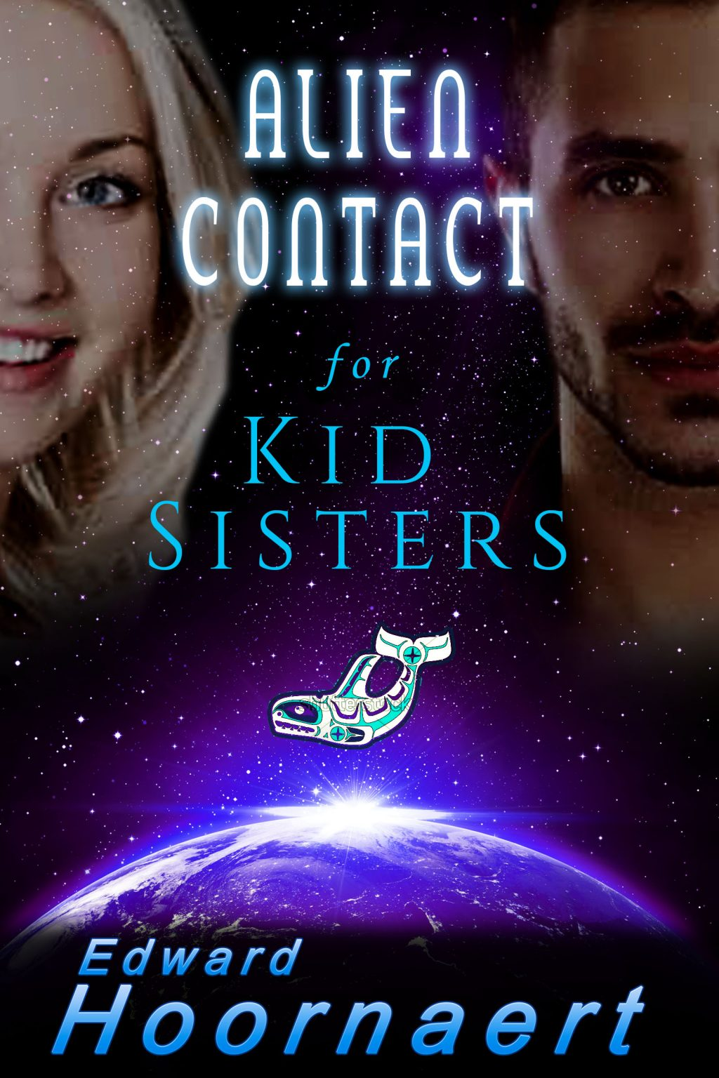 Alien Contact for Kid Sisters (Alien Contact for Idiots # 2) by Edward Hoornaert