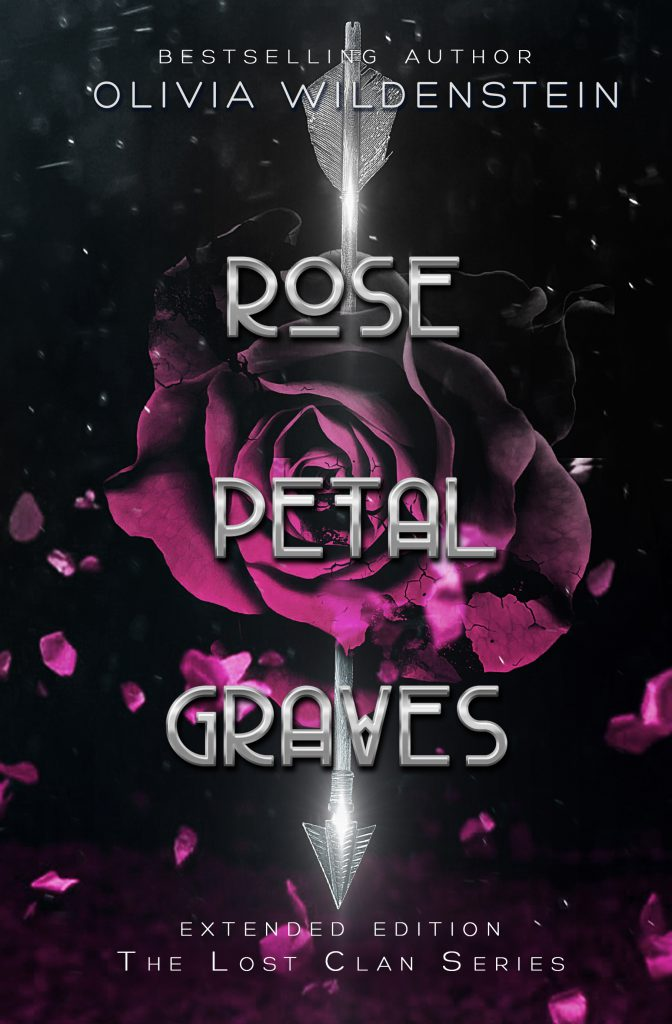 Rose Petal Graves (Extended Edition) by Olivia Wildenstein