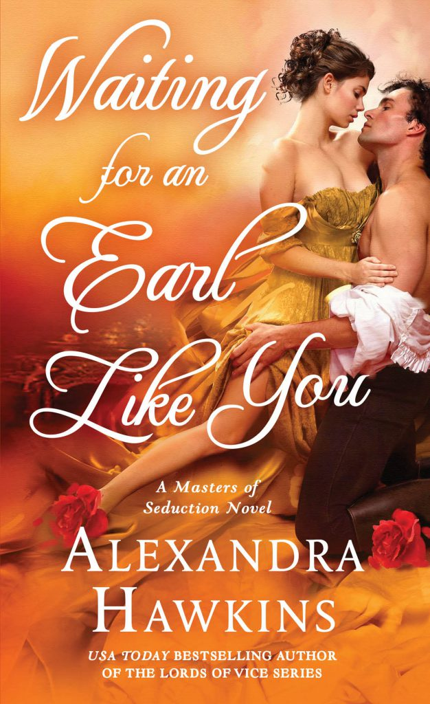 Waiting For an Earl Like You (Masters of Seduction, #3) by Alexandra Hawkins