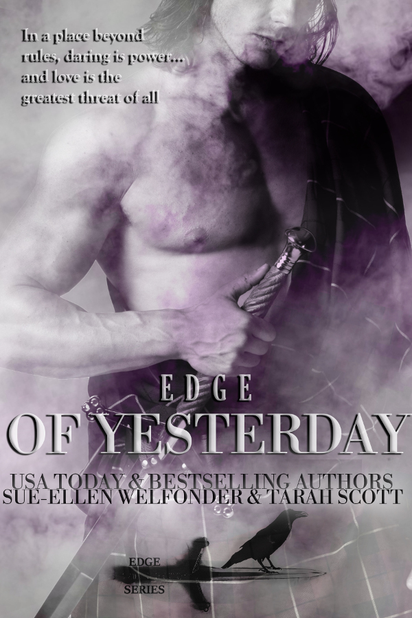 Edge of Yesterday (Edge Series #1) by Sue-Ellen Welfonder & Tarah Scott