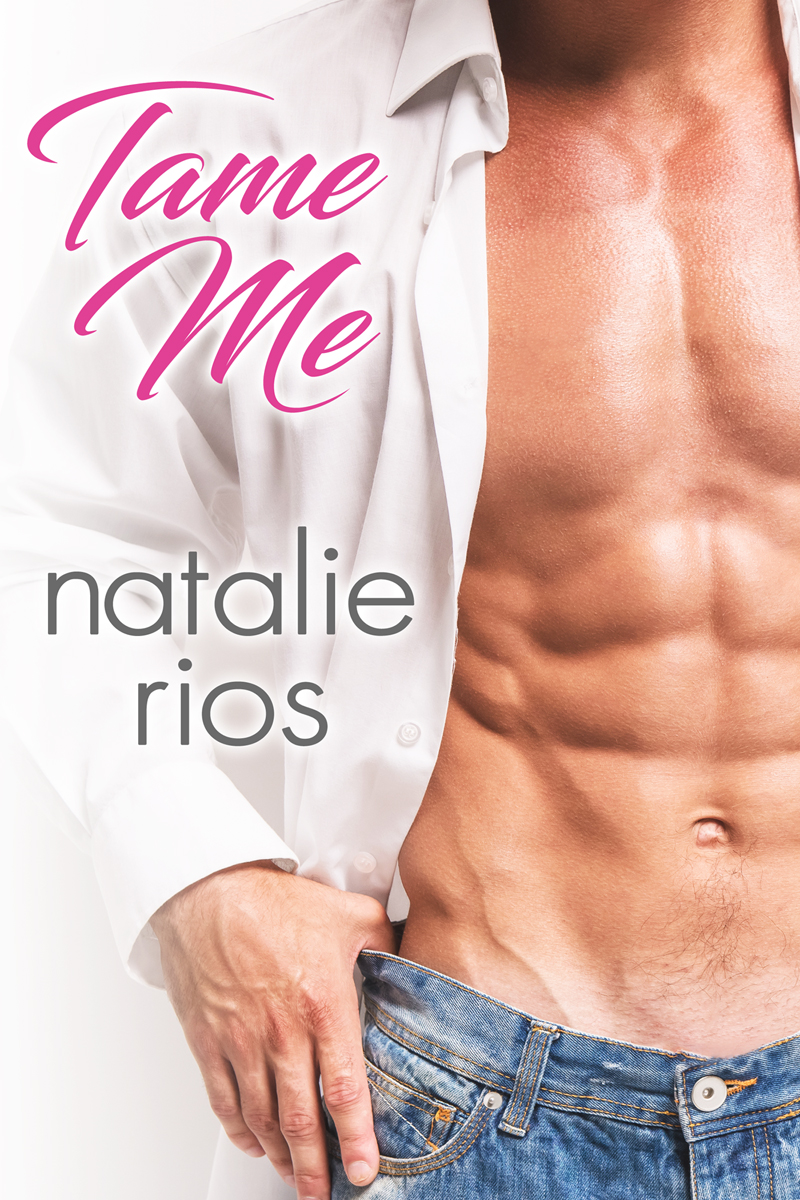 Tame Me (Heiress Series #2) by Natalie Rios