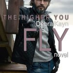 The Higher You Fly by Debra Kayn