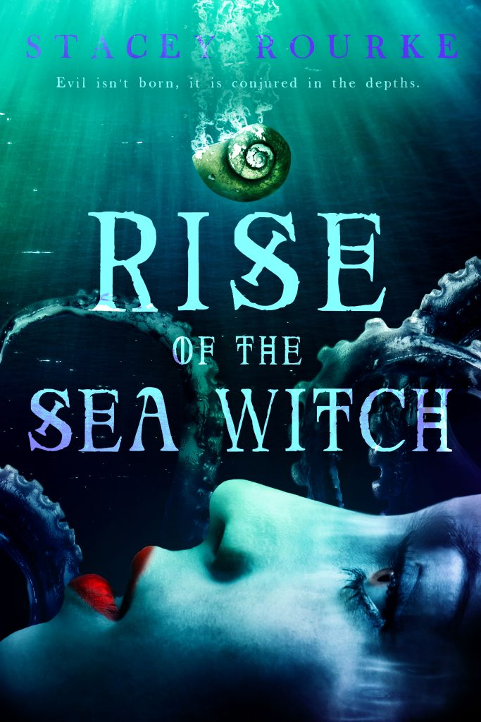 Rise of the Sea Witch (Unfortunate Soul Chronicles #1) by Stacey Rourke