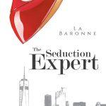 The Seduction Expert by La Baronne