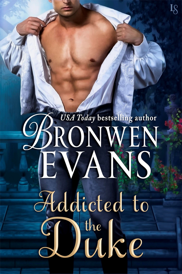 Addicted to the Duke (Imperfect Lords #1) by Bronwen Evans