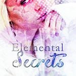 Elemental Secrets (Essential Elements #1) by Elle Middaugh