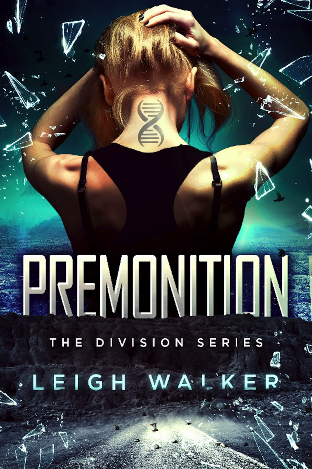 Premonition (The Division Series #1) by Leigh Walker