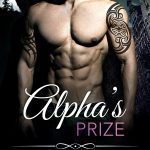 Alpha's Prize (Bad Boy Alphas Series #3) by Renee Rose and Lee Savino
