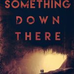 Something Down There by Nancy Widrew