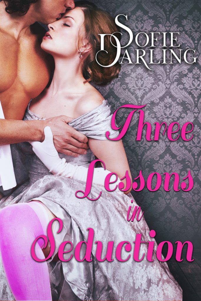 Three Lessons in Seduction by Sofie Darling