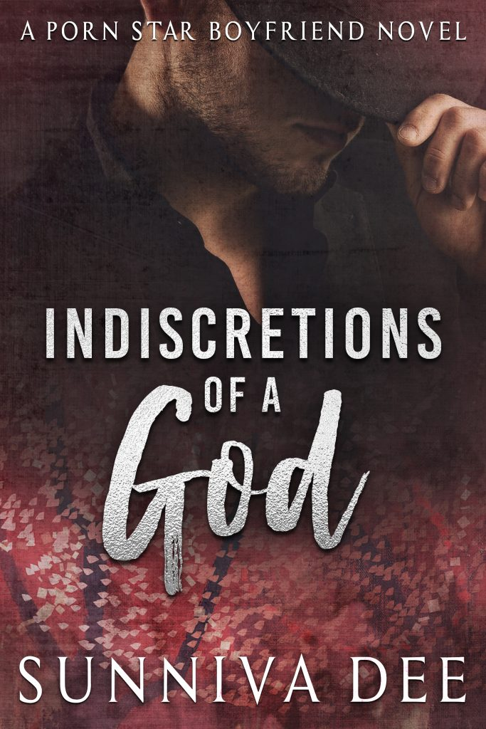 Indiscretions of a God (Porn Star Boyfriends #3) by Sunniva Dee