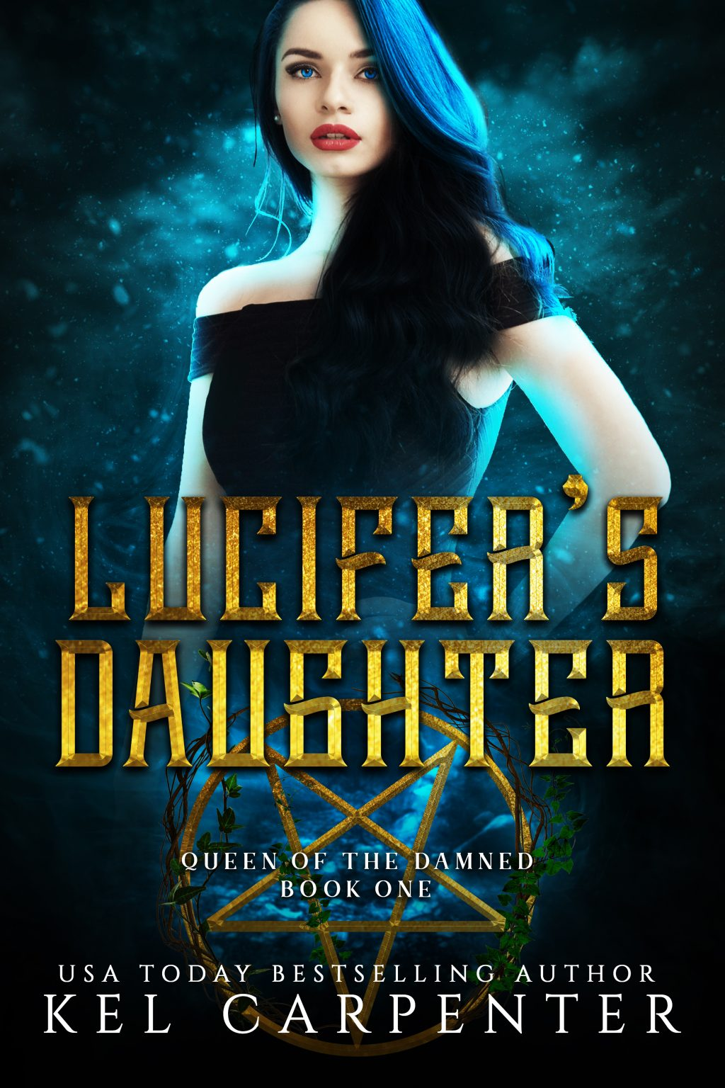 Lucifer's Daughter (Queen of the Damned #1) by Kel Carpenter