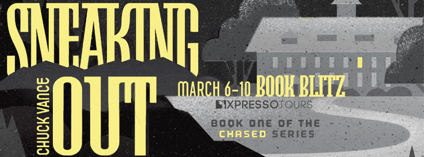 Sneaking Out (Chased #1) by Chuck Vance