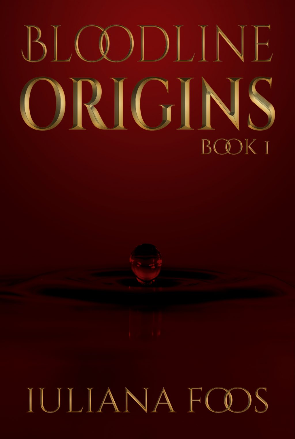 Bloodline Origins Book 1 by Iuliana Foos