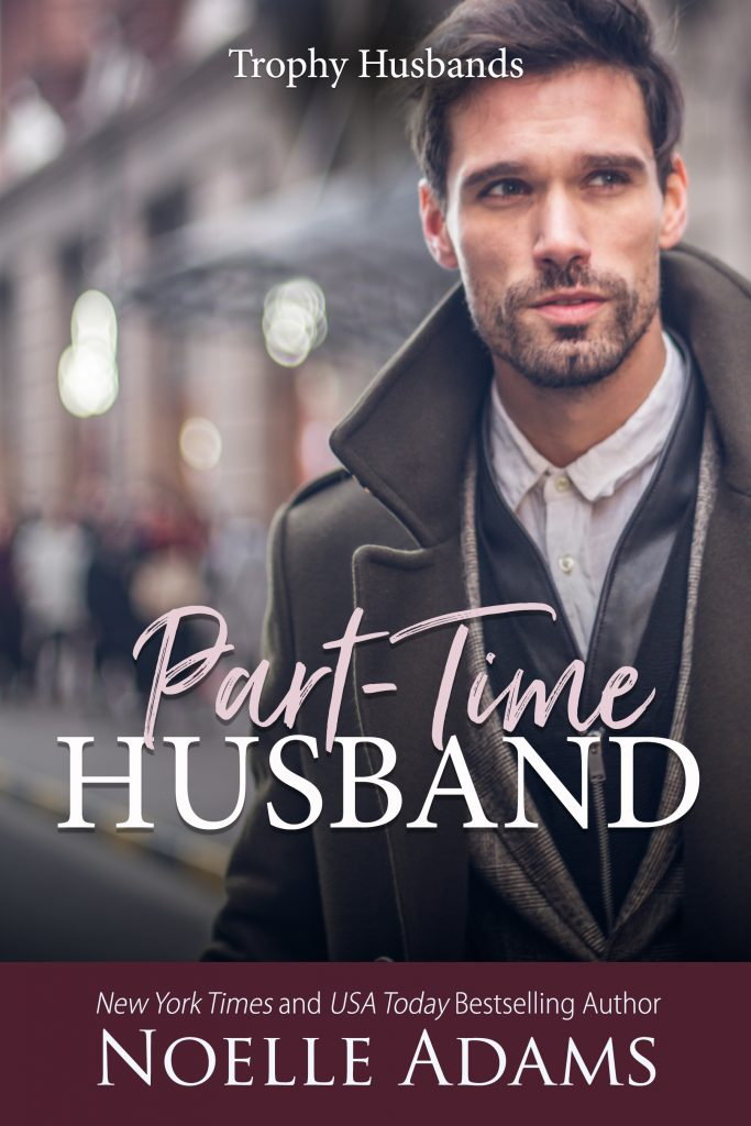 Part-Time Husband (Trophy Husbands #1) by Noelle Adams