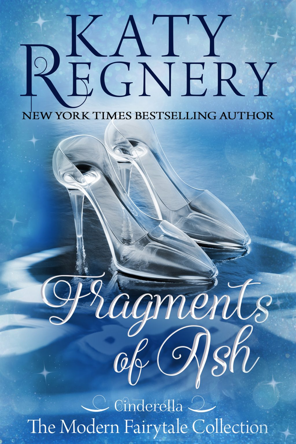 Fragments of Ash, A Modern Fairytale by Katy Regnery(Pre-Order Special)