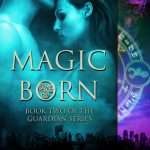 Magic Born (The Guardian Series #2) by Rayanne Haines