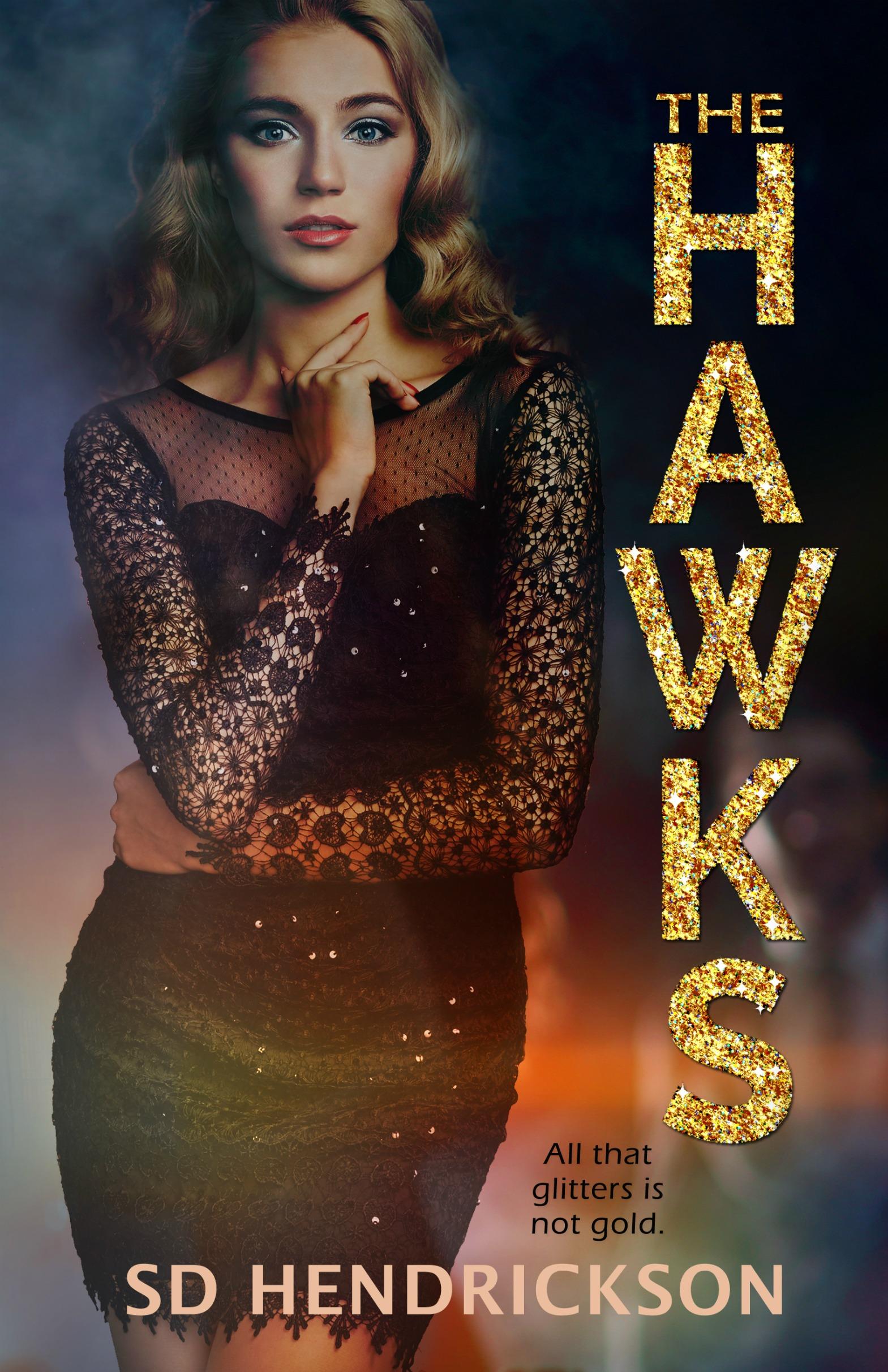 The Hawks by SD Hendrickson