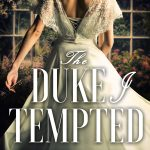 The Duke I Tempted (Secrets of Charlotte Street #1)by Scarlett Peckham
