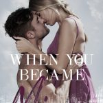 When You Became Mine by A.S. Teague
