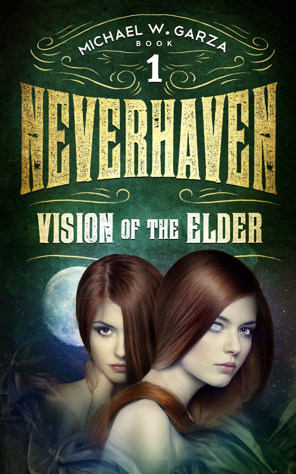 NeverHaven (Vision of the Elder #1) by Michael W. Garza