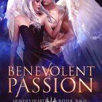 Benevolent Passion (Heaven's Heart Series #2) by Amanda Pillar