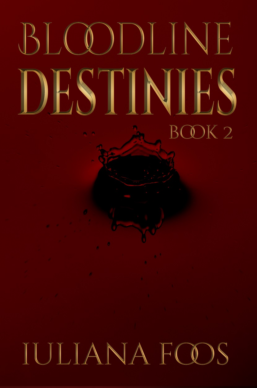 Bloodline Destinies by Iuliana Foos
