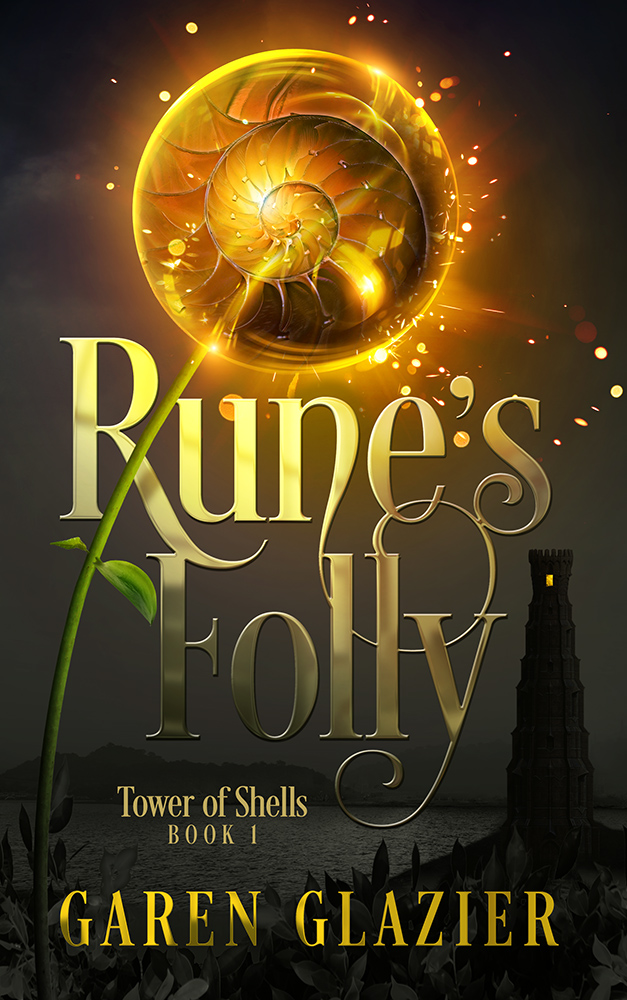 Rune's Folly (Tower of Shells #1) by Garen Glazier