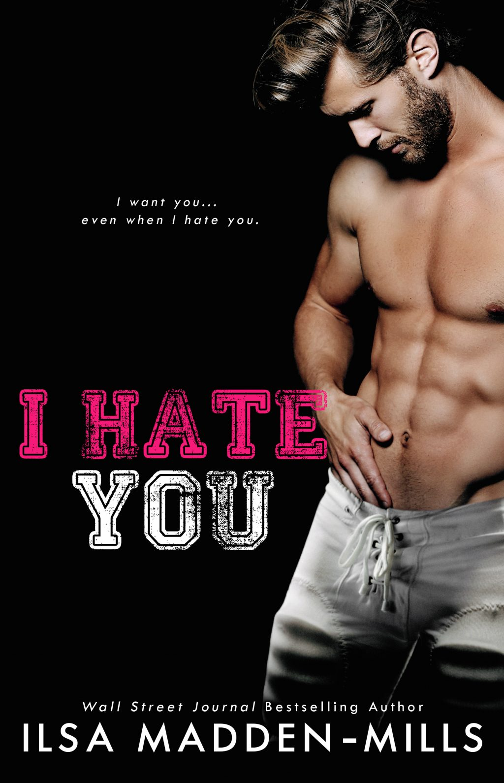 I Hate You by Ilsa Madden-Mills Cover Reveal