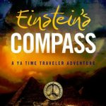 Einstein's Compass: A YA Time Traveler Adventure by Grace Blair & Laren Bright