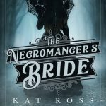 The Necromancer's Bride (Gaslamp Gothic #4) by Kat Ross