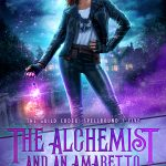 The Alchemist and an Amaretto (The Guild Codex: Spellbound #5) by Annette Marie