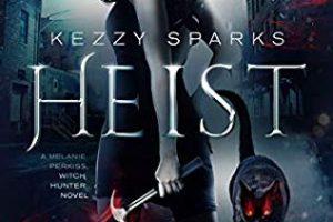 Heist by Kezzy Sparks