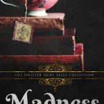 Madness (Sinister Fairy Tales Collection) by Kailee Reese Samuels