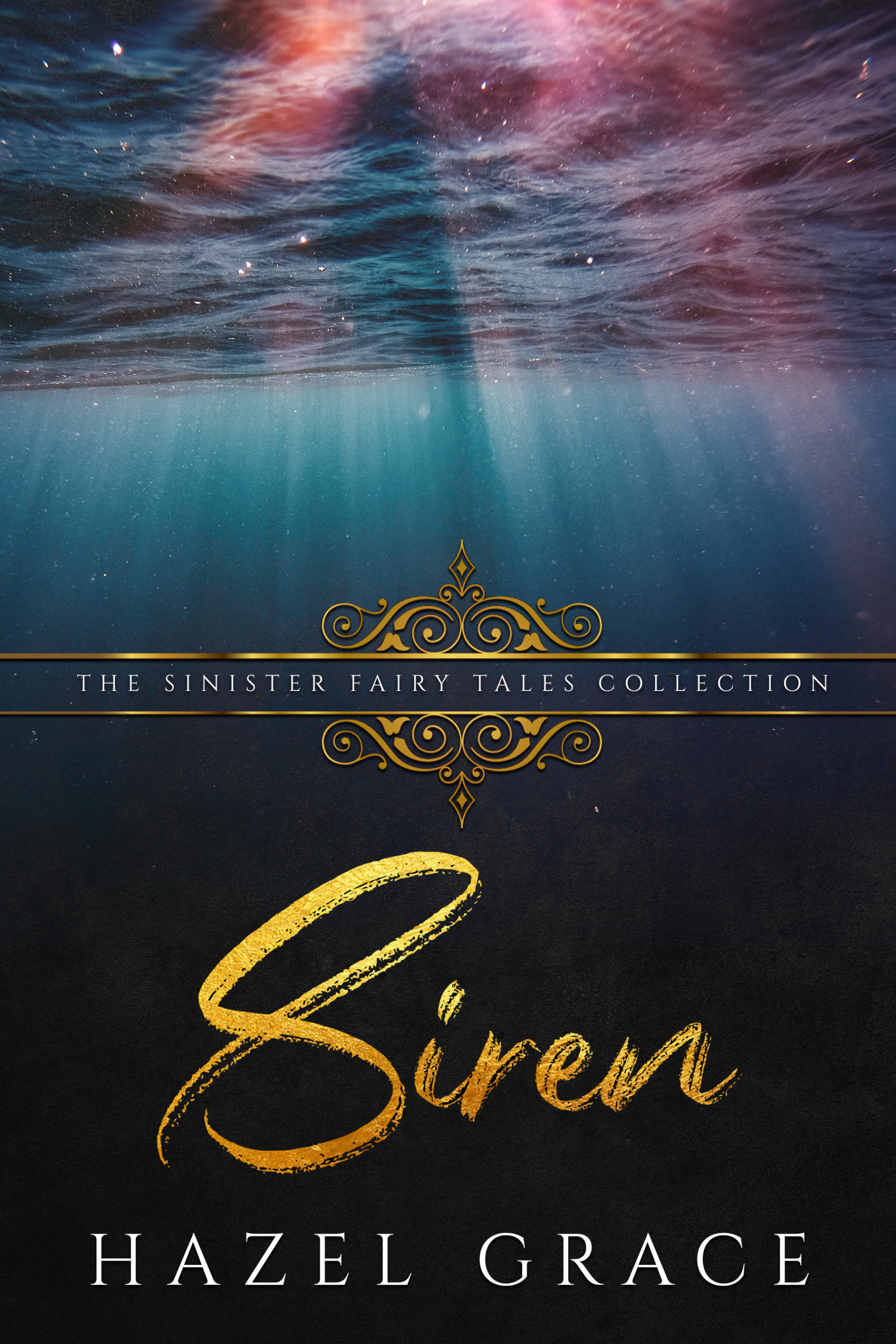 Siren (Sinister Fairy Tale Collection) by Hazel Grace