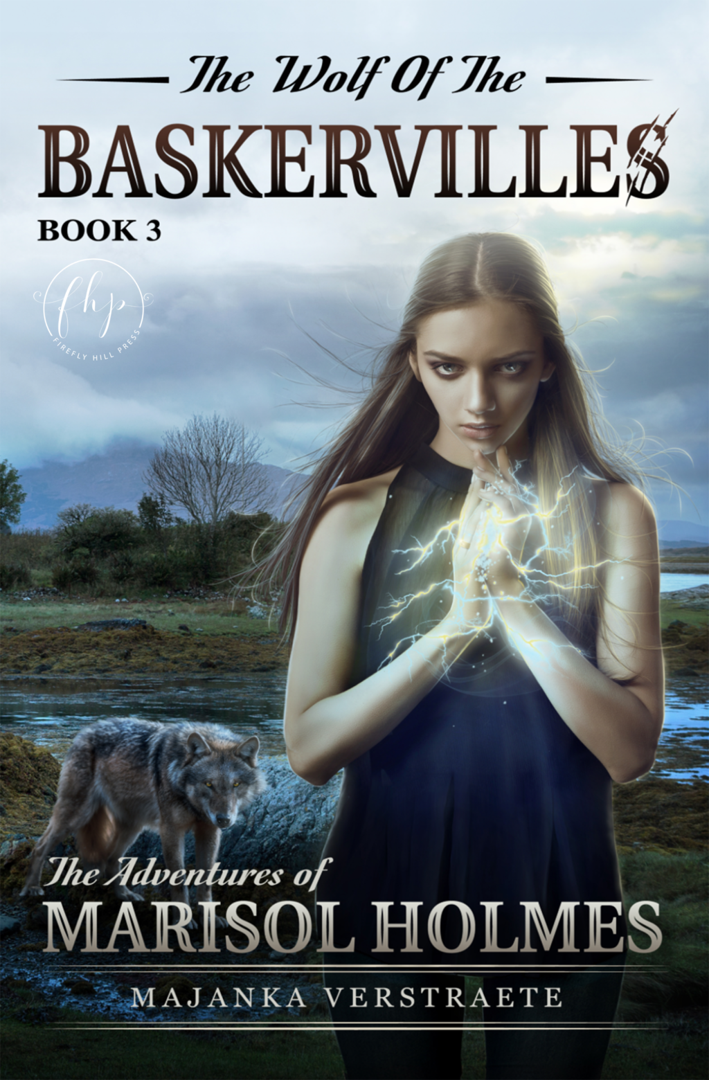 Wolf of Baskervilles (Adventures of Marisol Holmes #3) by Majanka Verstraete