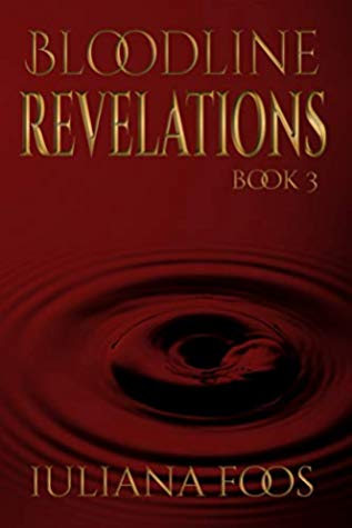 Bloodline Revelations (Bloodline #3) by Iuliana Foos