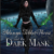 Adanya Tebbet-Theus and The Dark Mask  (Twisted Book 2) by Iuliana Foos