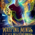 Warping Minds & Other Misdemeanors (The Guild Codex: Warped #1) by Annette Marie & Rob Jacobsen