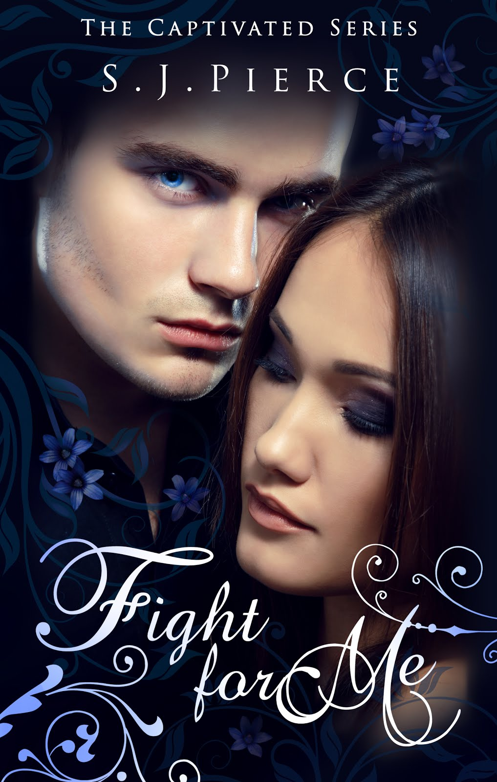 Captivate Me & Fight For Me (Captivated #1 & #2) by S. J. Pierce