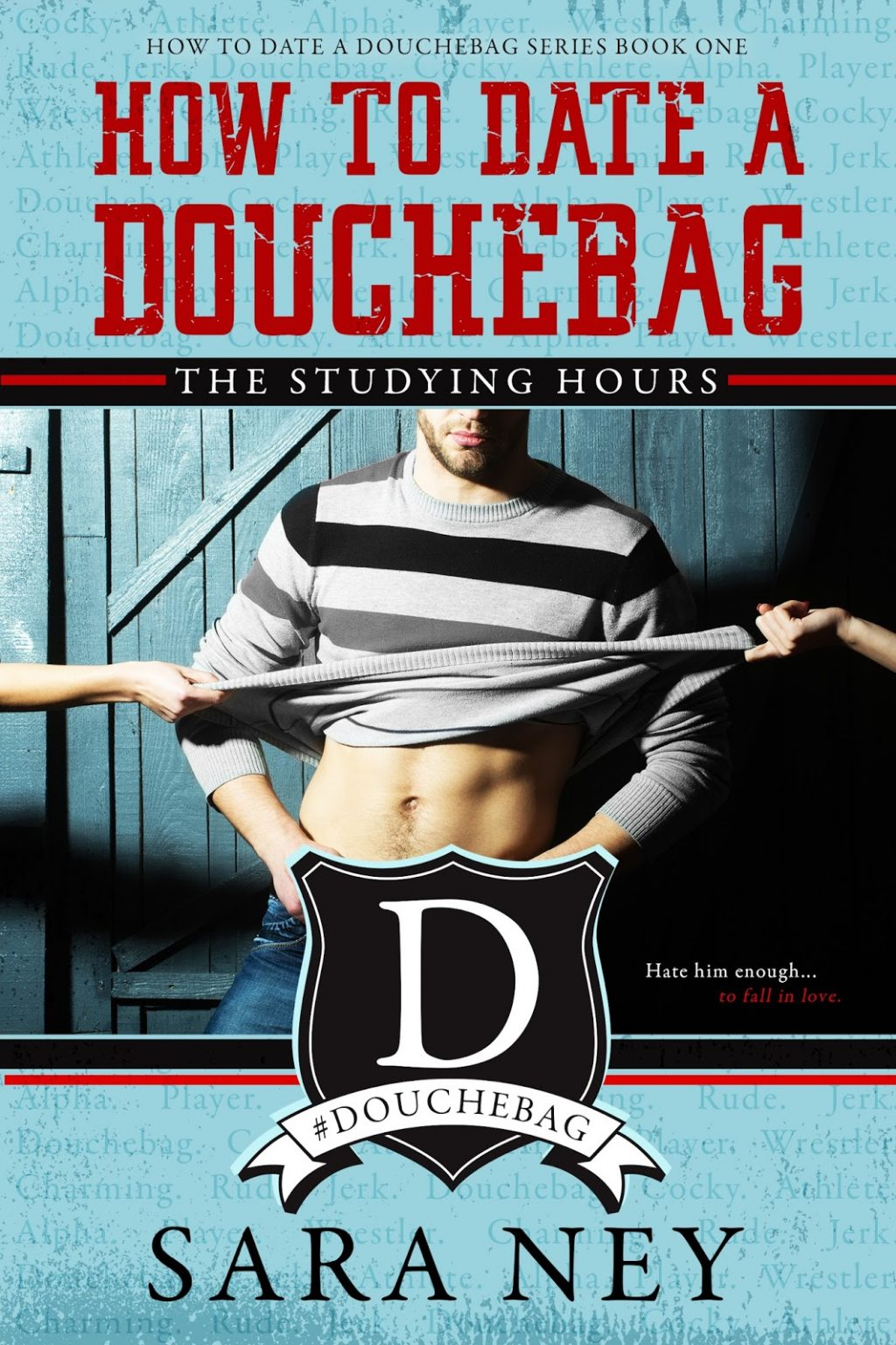 How To Date A Douchebag (The Studying Hours #1) by Sara Ney