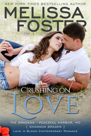 Crushing on Love (The Bradens at Peaceful Harbor) by Melissa Foster